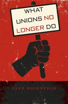 what-unions-no-longer-do